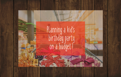 6 tips for planning a kids party on a budget